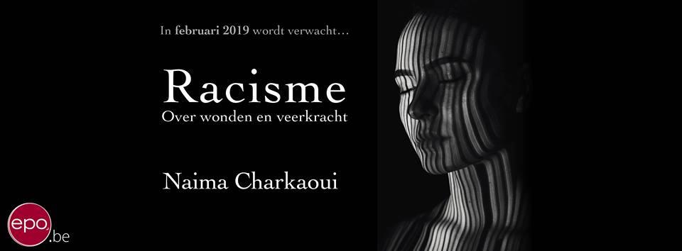 Racisme: over wonden en veerkracht - Naima Charkaoui