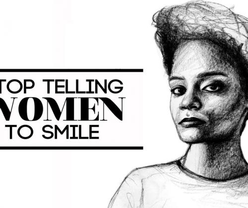 (c) stop telling women to smile