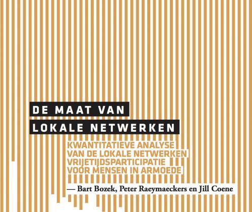 De maat van lokale netwerken. Kwantitatieve analyse van de lokale netwerken vrijetijdsparticipatie voor mensen in armoede