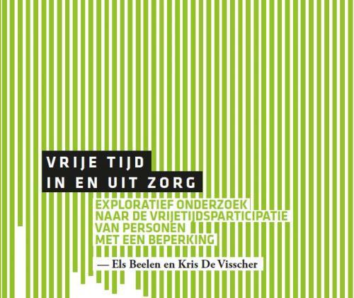 Vrije Tijd, In en Uit Zorg. Exploratief onderzoek naar de vrijetijdsparticipatie van personen met een beperking