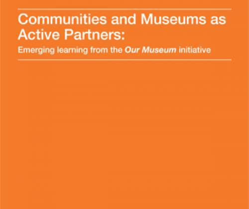 Communities and Museums as Active Partners: Emerging learning from the Our Museum initiative