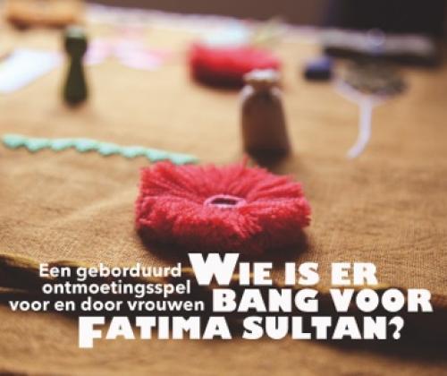 Wie is er bang voor Fatima Sultan? Een participatief project van Wilde Vlechten vzw en Doek vzw