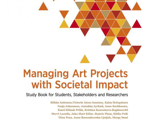 Managing Art Projects with Societal Impact. Study Book for Students, Stakeholders and Researchers