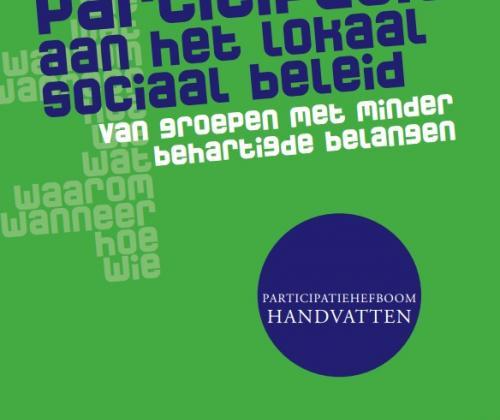 Participatie aan het Lokaal Sociaal Beleid van Groepen met Minder Gehartigde Belangen. Participatiehefboom Handvatten